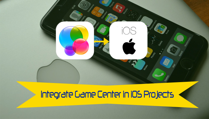 Learn to Integrate Game Center in iOS Project – Apple's Social Gaming Network