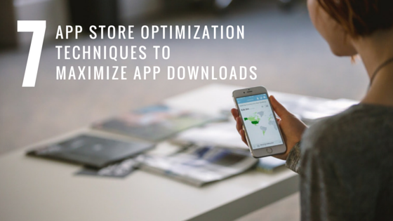 7 Proven App Store Optimization (ASO) Techniques to Maximize Mobile Apps Downloads