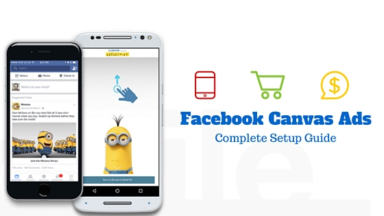 Have You Tried Facebook Canvas Ads? If Not! You Should Check This DIY Guide